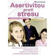 Asertivitou proti stresu - Elektronická kniha