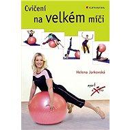 Cvičení na velkém míči - Elektronická kniha