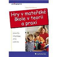 Hry v mateřské škole v teorii a praxi - Elektronická kniha