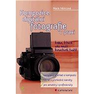 Kompozice digitální fotografie v praxi - Elektronická kniha