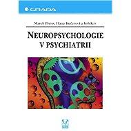 Neuropsychologie v psychiatrii - Elektronická kniha