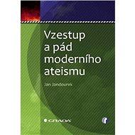 Vzestup a pád moderního ateismu - Elektronická kniha