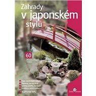 Zahrady v japonském stylu - Elektronická kniha