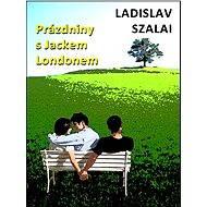 Prázdniny s Jackem Londonem - Elektronická kniha