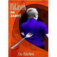 Milánek na zabití - Eva Hölzelová