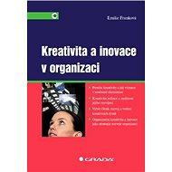 Kreativita a inovace v organizaci - Emilie Franková