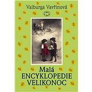 Malá encyklopedie Velikonoc - Elektronická kniha