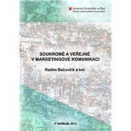 Soukromé a veřejné v marketingové komunikaci - Elektronická kniha
