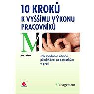 10 kroků k vyššímu výkonu pracovníků - Elektronická kniha