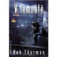 V temnotě - Rob Thurman