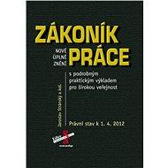 Nové úplné znění Zákoníku práce s praktickým výkladem pro širokou veřejnost - Elektronická kniha