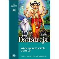 Pán Dattátreja, mých dvacet čtyři učitelů - Pán Dattátreja