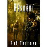 Běsnění - Rob Thurman