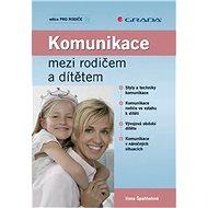 Komunikace mezi rodičem a dítětem - Elektronická kniha