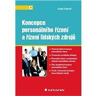 Koncepce personálního řízení a řízení lidských zdrojů - Elektronická kniha
