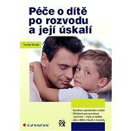 Péče o dítě po rozvodu a její úskalí - Elektronická kniha