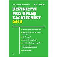 Účetnictví pro úplné začátečníky 2012 - Elektronická kniha