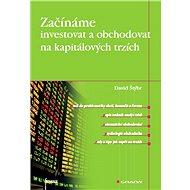 Začínáme investovat a obchodovat na kapitálových trzích - Elektronická kniha
