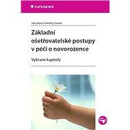 Základní ošetřovatelské postupy v péči o novorozence - Elektronická kniha