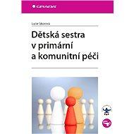 Dětská sestra v primární a komunitní péči - Elektronická kniha