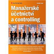 Manažerské účetnictví a controlling - Jaromír Lazar