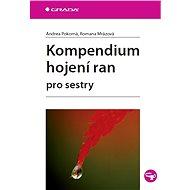 Kompendium hojení ran pro sestry - Elektronická kniha