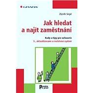Jak hledat a najít zaměstnání - Elektronická kniha