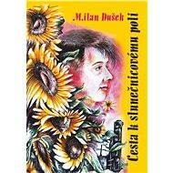 Cesta k slunečnicovému poli - Elektronická kniha