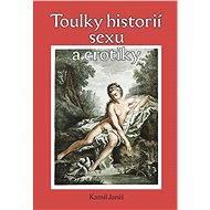 Toulky historií erotiky a sexu - Elektronická kniha
