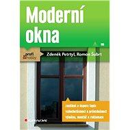 Moderní okna - Zdeněk Petrtyl, Roman Šubrt
