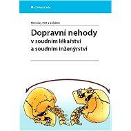 Dopravní nehody v soudním lékařství a soudním inženýrství - Miroslav Hirt, kolektiv a