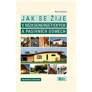 Jak se žije v nízkoenergetických a pasivních domech - Elektronická kniha