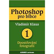 Elektronická kniha Photoshop pro blbce 1 - Elektronická kniha