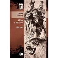 Vlčice a děti noci - část první - Elektronická kniha