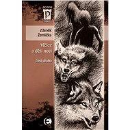 Vlčice a děti noci - část druhá - Elektronická kniha