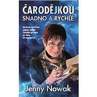 Čarodějkou snadno a rychle - Jenny Nowak