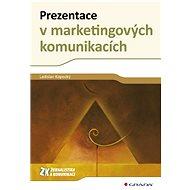 Prezentace v marketingových komunikacích - Elektronická kniha