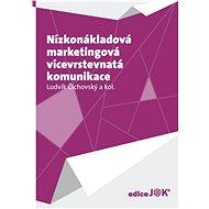 Nízkonákladová marketingová vícevrstevnatá komunikace - Elektronická kniha