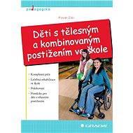 Děti s tělesným a kombinovaným postižením ve škole - Elektronická kniha
