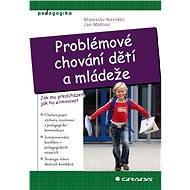 Problémové chování dětí a mládeže - Elektronická kniha