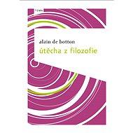 Útěcha z filozofie - Alain de Botton