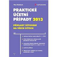 Praktické účetní případy 2013 - Elektronická kniha