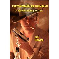 Fantom vraždí za soumraku - Elektronická kniha