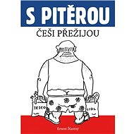 S Pitěrou Češi přežijou - Elektronická kniha