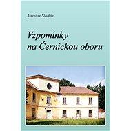 Vzpomínky na Černickou oboru - Elektronická kniha
