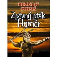 Zpěvný pták Homér - Elektronická kniha