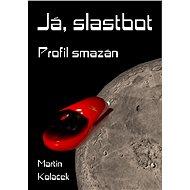 Já, Slastbot - Elektronická kniha