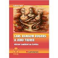 Carl Ransom Rogers a jeho teorie - Elektronická kniha