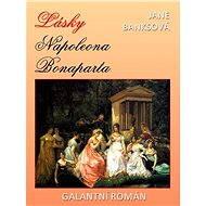 Lásky Napoleona Bonaparta - Elektronická kniha