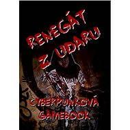 Renegát z Udaru - Elektronická kniha